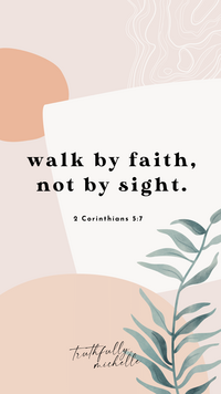 Truthfully, Michelle Christian Phone Wallpaper _ Walk by faith not by sight 2 Corinthians 5_7