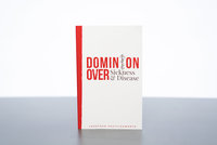 Dominion Book (Edited - dominion over sickness and disease book) (1)