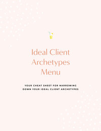 Ideal Client Archetypes Cheat Sheet-1