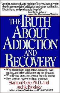 The Truth About Addictionn and Recovery