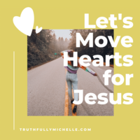 Let's move hearts for Jesus
