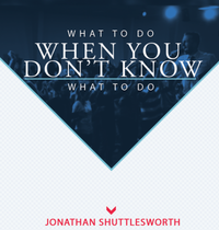 What to do when you don't know what to do, teaching by Revival Today's Jonathan Shuttlesworth