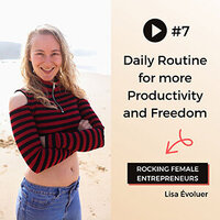 lisaevoluer-dailyroutine-productivity-freedom-podcast