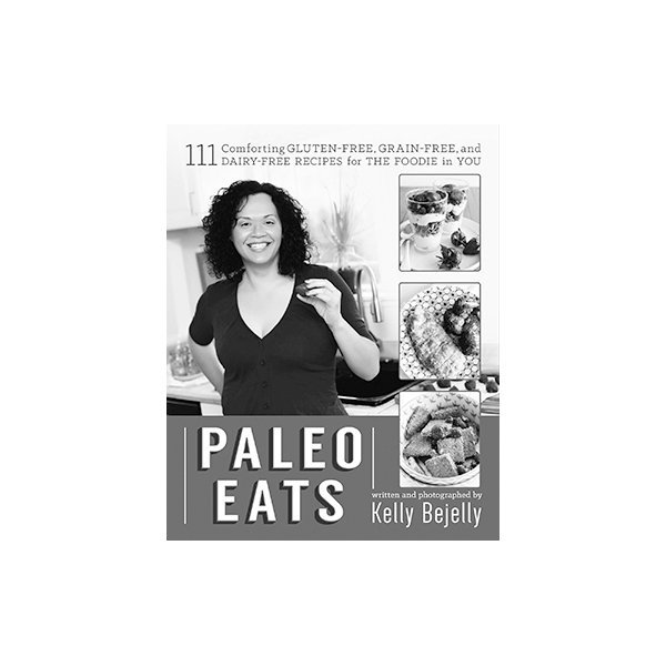 featured in paleo eats cookbook by kelly bejelly