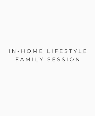 IN HOME LIFESTYLE FAMILY SESSION