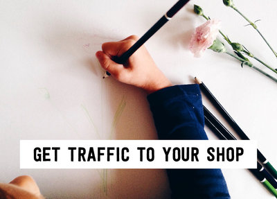 Get traffic to your shop