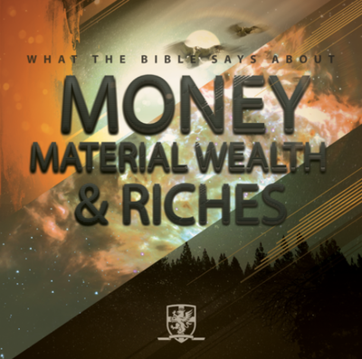 WHAT THE BIBLE SAYS  ABOUT MONEY,  MATERIAL WEALTH, AND RICHES by Jonathan Shuttlesworth
