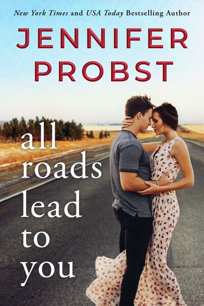Jennifer Probst - All Roads Lead to You