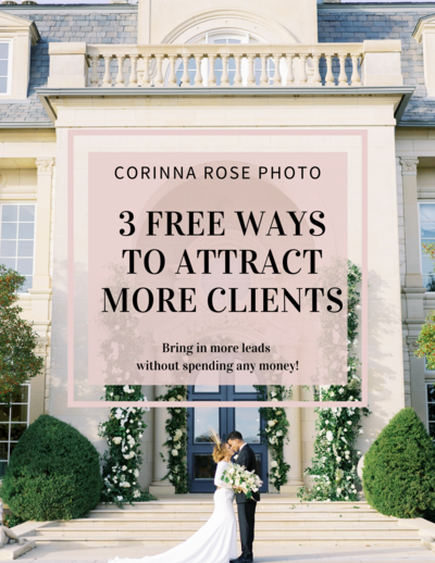 Free Ways To Attract More Clients- Corinna Rose Photography