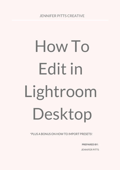 COVER IMAGE- HOW TO EDIT IN LIGHTROOM DESKTOP- Jennifer Pitts Creative