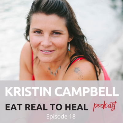 Ep.+18+Kristin+Campbell+Squamish+Water+Kefir+Eat+Real+to+Heal+Podcast