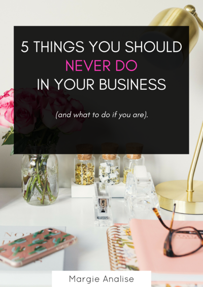 5 THINGS YOU SHOULD NEVER DO IN YOUR BUSINESS __