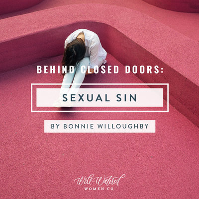 Behind Closed Doors-Sexual Sin-Well-Watered Women