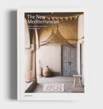 THE NEW MEDITERRANEAN: HOMES AND INTERIORS UNDER THE SOUTHERN SUN