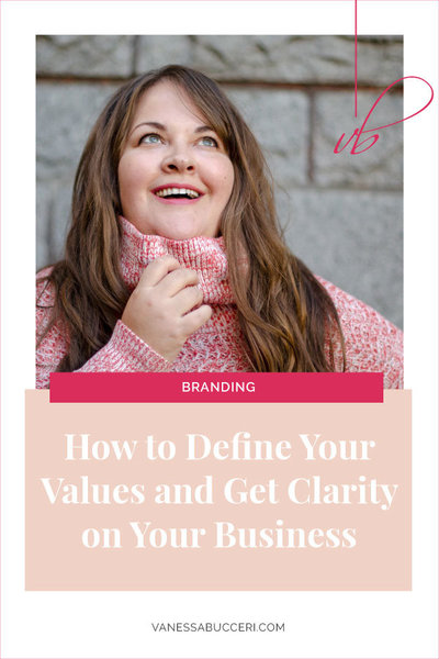 How To Define Your Values and Get Clarity on Your Business