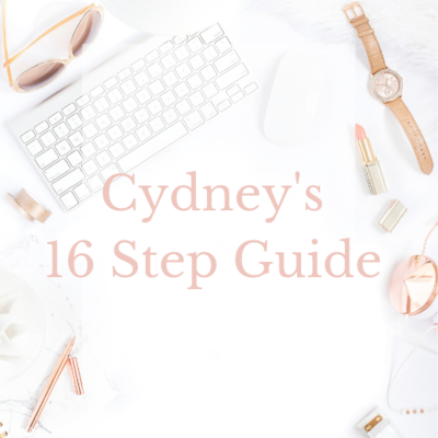 Cydney's 16 Step Guide