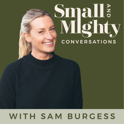 Small and Mighty Co - Podcast Cover