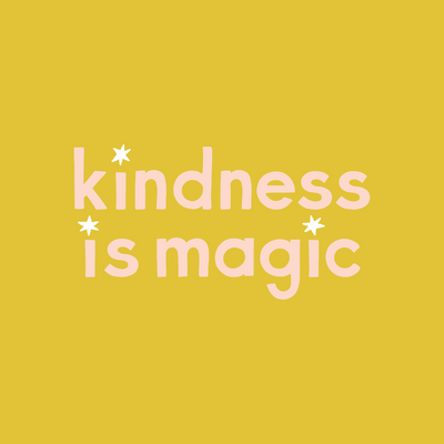 Kindness is Magic designed by Jen Pace Duran of Pace Creative Design Studio