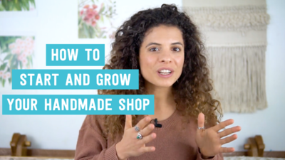 What to do and in what order to start and grow a successful etsy or handmade shop