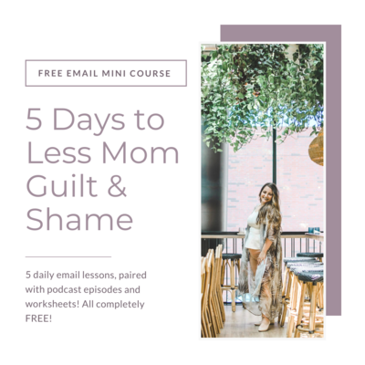 5 Days to Less Mom Guilt (1)