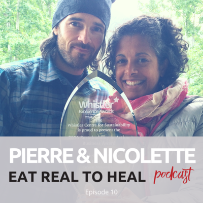 Ep.+10+Pierre+and+Nicolette+Eat+Real+to+Heal+Podcast