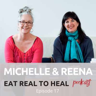 Reena+and+Michelle+Eat+Real+to+Heal+Podcast+Willow+End+of+Life