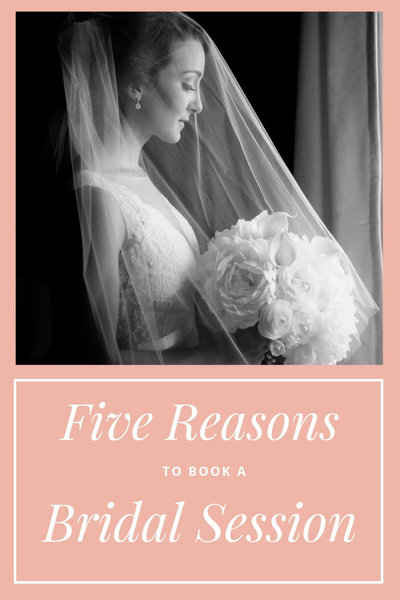 Five Reason to Do A Bridal Session