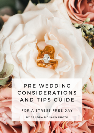 Pre wedding considerations and tips - Sandra Monaco Photography