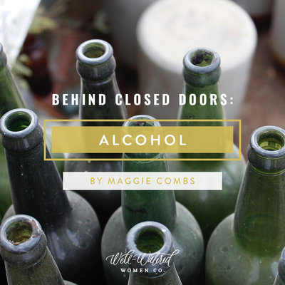 Behind Closed Doors-Alcohol-Well-Watered Women