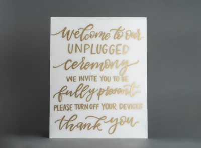 Unplugged Ceremony White Acrylic Sign