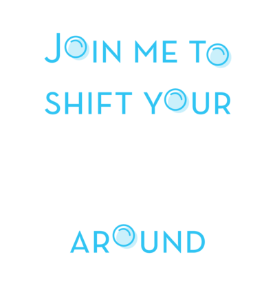Join Me To Shift Your Energy Around