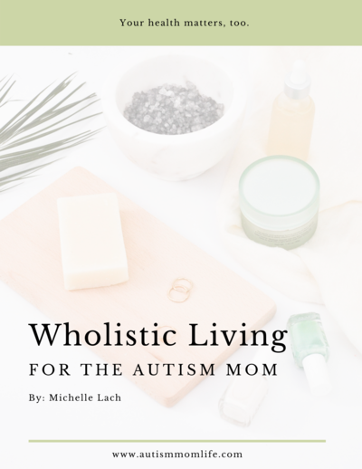 Wholistic Living For the Autism Mom