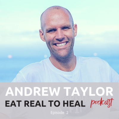 Ep+2+Andrew+Spudfit+Taylor+Eat+Real+to+Heal+Podcast
