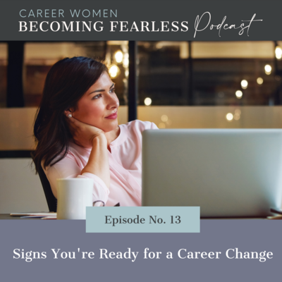 13 Signs You're Ready for a Career Change