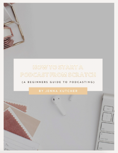 How to Start a Podcast from Scratch with Jenna Kutcher
