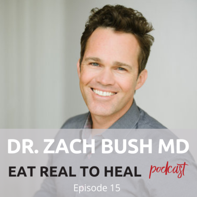 Ep.+15+Dr.+Zach+Bush+Eat+Real+to+Heal+Podcast