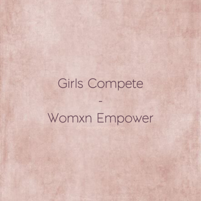 Girls Compete - Womxn Empower (4)
