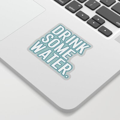 Drink Some Water Sticker