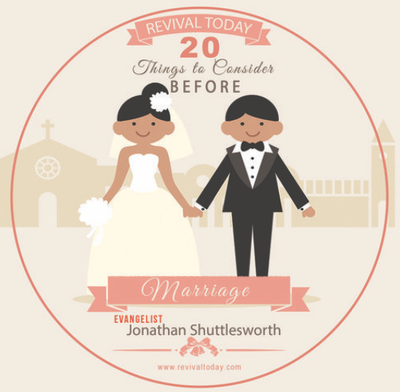 20 Things to Consider Before Marriage, Biblical Teaching by Jonathan Shuttlesworth of Revival Today
