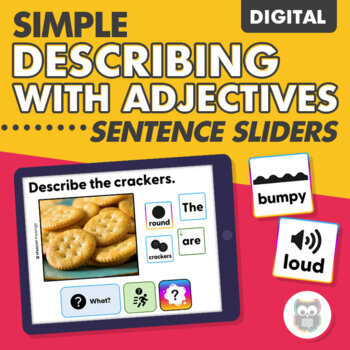Sentence sliders: simple describing with adjectives