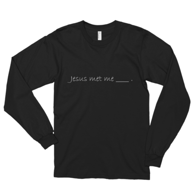 jesus met me black long sleeve