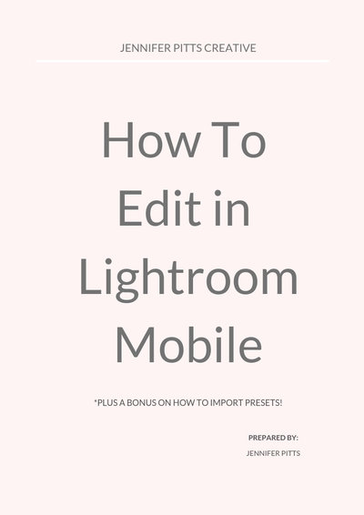 COVER IMAGE- HOW TO EDIT IN LIGHTROOM MOBILE- Jennifer Pitts Creative
