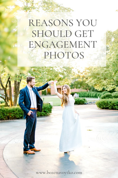 7 REASONS YOU SHOULD GET ENGAGEMENT PHOTOS