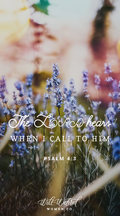 Lord Hears - Psalm 4- Lockscreen - Well-Watered Women