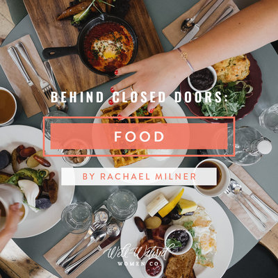 Behind Closed Doors-Food-Well-Watered Women