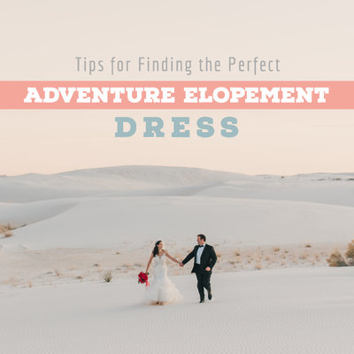 Read about tips for finding the perfect elopement or adventure wedding dress