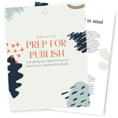 Prep for publish is a webiste design workbook that guides you through setting up your website