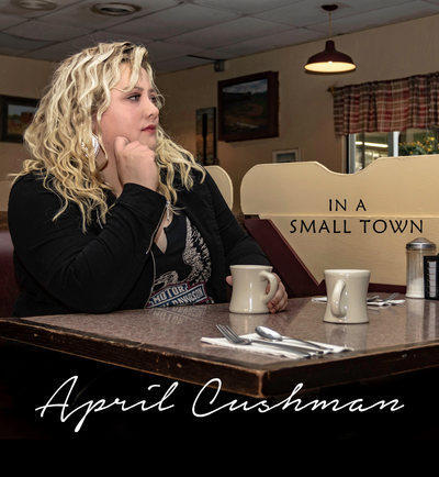April Cushman In a Small Town Album Art