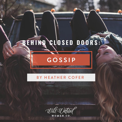 Behind Closed Doors-Gossip-Well-Watered Women