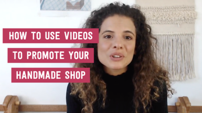 How to use videos to promote your handmade shop